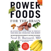 Power Foods for the Brain: An Effective 3-Step Plan to Protect Your Mind and Strengthen Your Memory Audiobook, by Neal D. Barnard