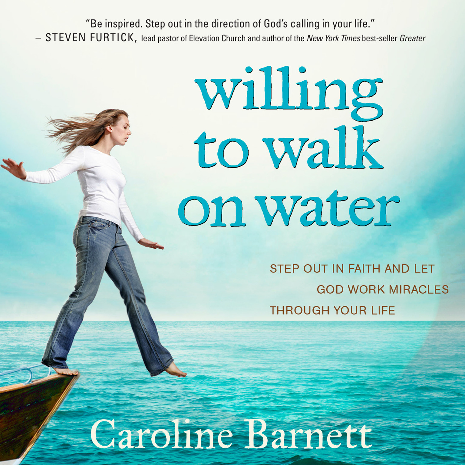 Printable Willing to Walk on Water: Step Out in Faith and Let God Work Miracles Through Your Life Audiobook Cover Art