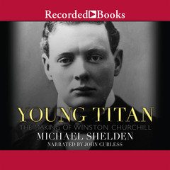 Young Titan: The Making of Winston Churchill Audiobook, by Michael Shelden