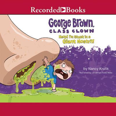 Help! I'm Stuck in a Giant Nostril! Audiobook, by Nancy Krulik