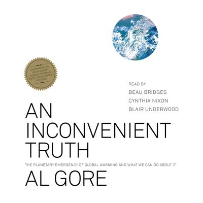 An Inconvenient Truth: The Planetary Emergency of Global Warming and What We Can Do About It Audiobook, by Al Gore