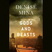 Gods and Beasts: A Novel Audiobook, by Denise Mina