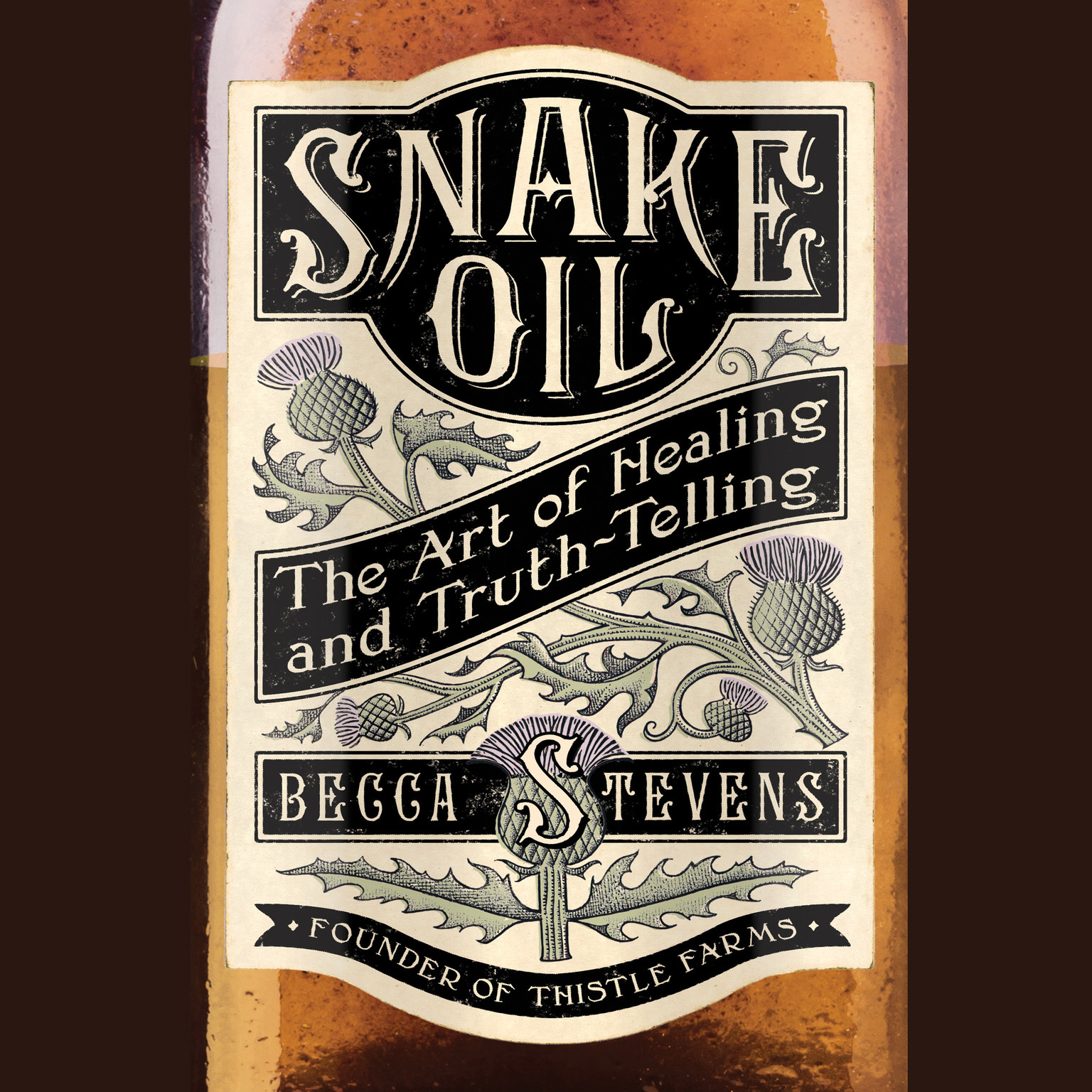 Printable Snake Oil: The Art of Healing and Truth-Telling Audiobook Cover Art