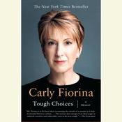 Tough Choices: A Memoir Audiobook, by Carly Fiorina