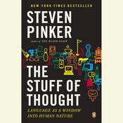 The Stuff of Thought: Language as a Window into Human Nature, by Steven Pinker