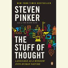 The Stuff of Thought: Language as a Window into Human Nature Audiobook, by Steven Pinker