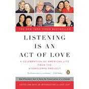 Listening Is an Act of Love: A Celebration of American Life from the StoryCorps Project Audiobook, by Dave Isay