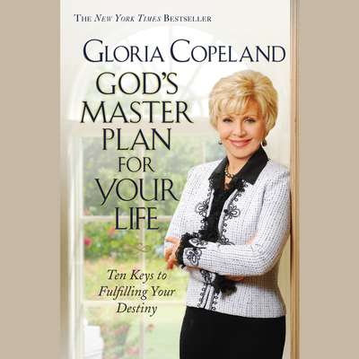 God's Master Plan for Your Life: Ten Keys to Fulfilling Your Destiny Audiobook, by Gloria Copeland