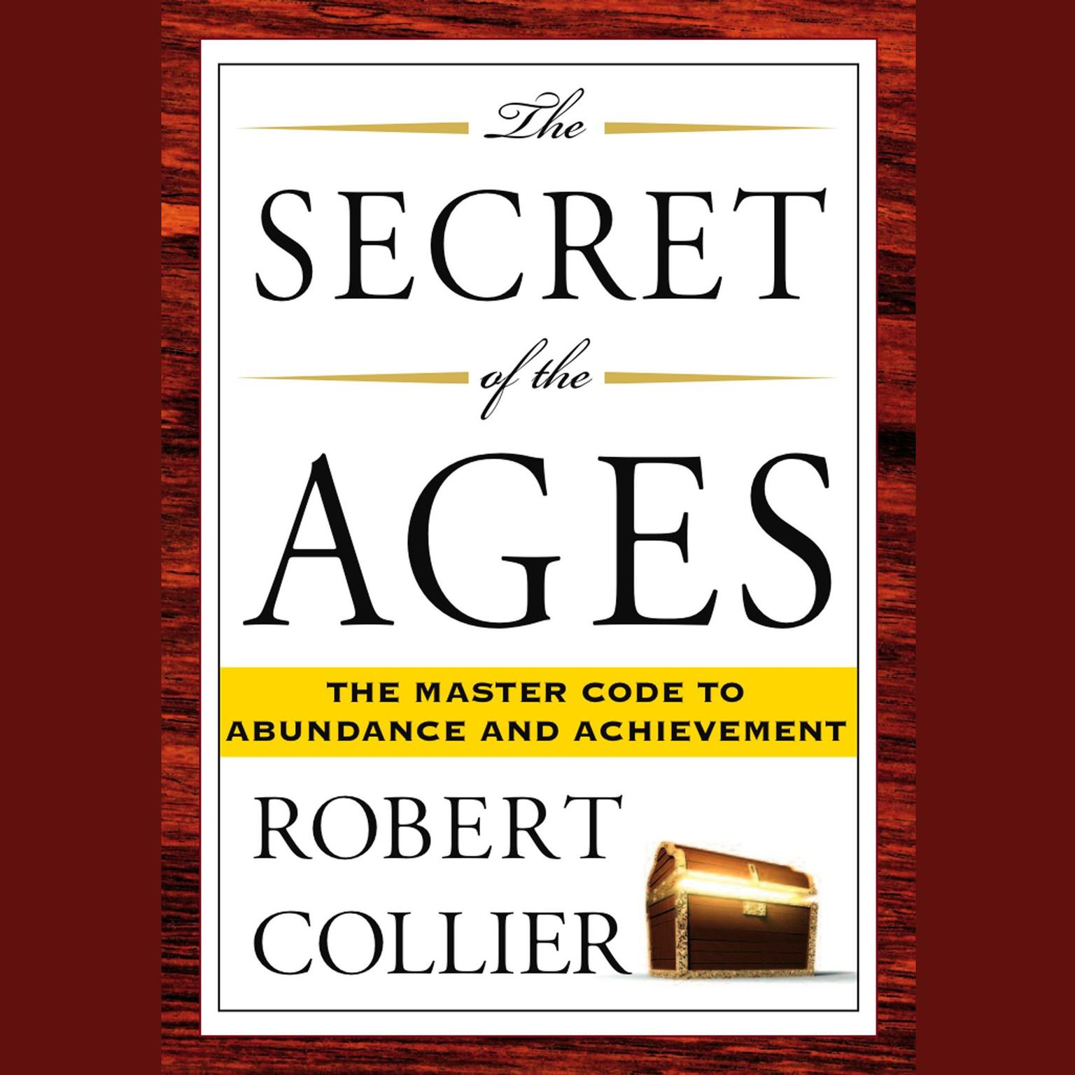Printable The Secret of the Ages: The Master Code to Abundance and Achievement Audiobook Cover Art