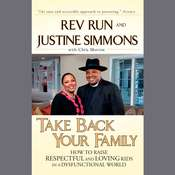 Take Back Your Family: A Challenge to America's Parents, by Rev. Run, Justine Simmons