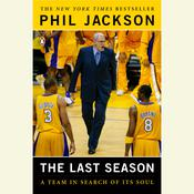 The Last Season: A Team in Search of Its Soul Audiobook, by Phil Jackson