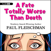 A Fate Totally Worse Than Death Audiobook, by Paul Fleischman