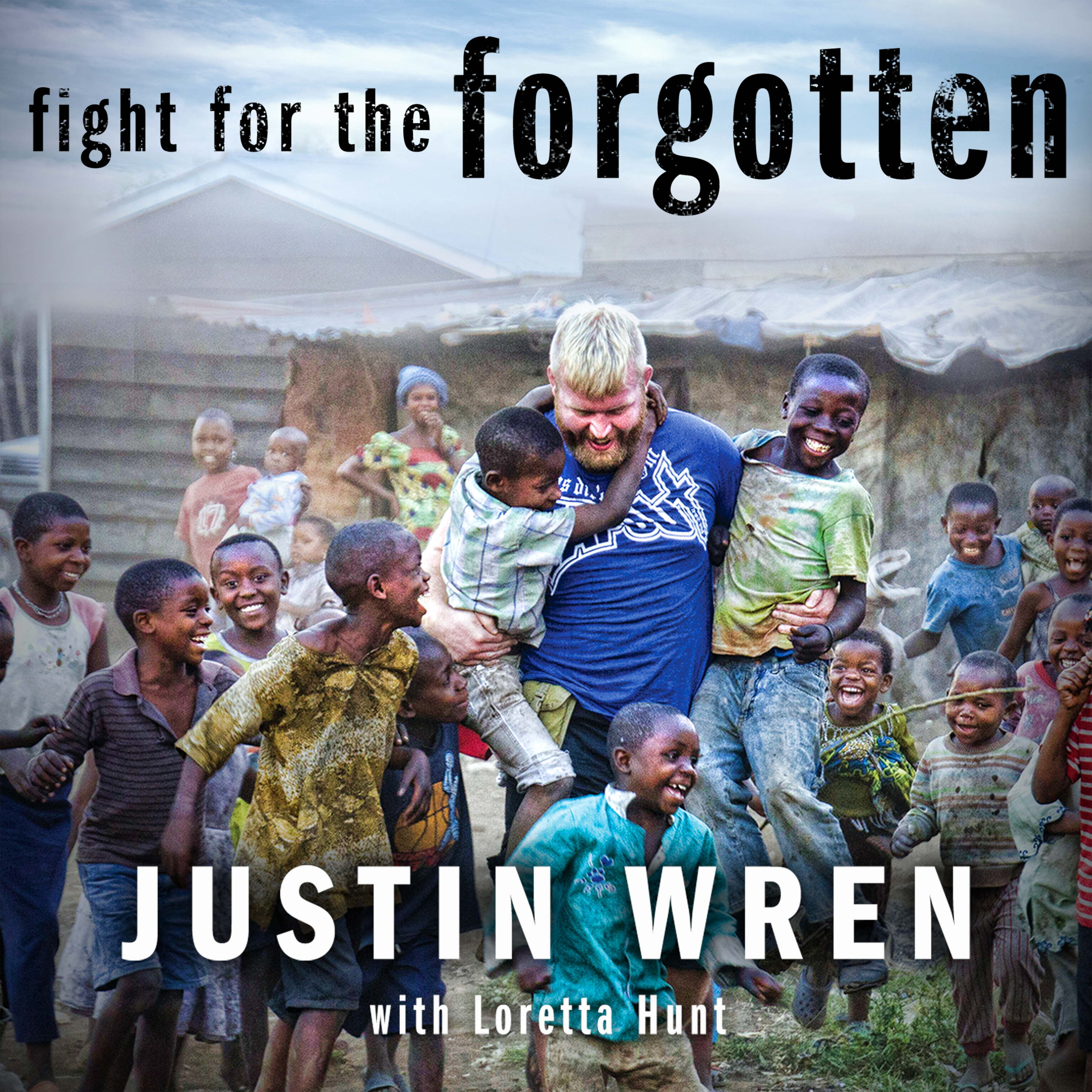 Printable Fight for the Forgotten: How a Mixed Martial Artist Stopped Fighting for Himself and Started Fighting for Others Audiobook Cover Art