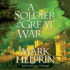 A Soldier of the Great War Audiobook, by Mark Helprin