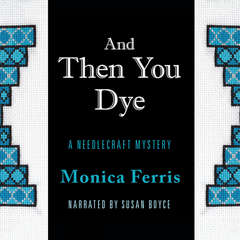 And Then You Dye Audiobook, by Monica Ferris