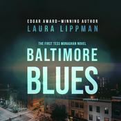Baltimore Blues: The First Tess Monaghan Novel, by Laura Lippman