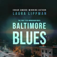 Baltimore Blues: The First Tess Monaghan Novel Audiobook, by Laura Lippman