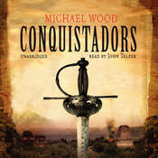 Conquistadors, by Michael Wood