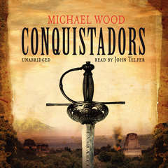 Conquistadors Audiobook, by Michael Wood