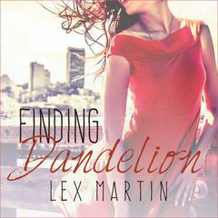 Finding Dandelion Audiobook, by Lex Martin