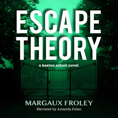 Escape Theory Audiobook, by Margaux Froley