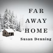Far Away Home Audiobook, by Susan Denning