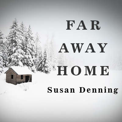 Far Away Home Audiobook, by Susan Denning