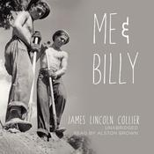 Me and Billy Audiobook, by James Lincoln Collier