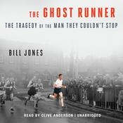 The Ghost Runner: The Tragedy of the Man They Couldn't Stop Audiobook, by Bill Jones