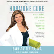 The Hormone Cure: Reclaim Balance, Sleep, Sex Drive, and Vitality Naturally with the Gottfried Protocol, by Sara Gottfried