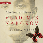 The Secret History of Vladimir Nabokov Audiobook, by Andrea Pitzer