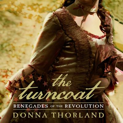 The Turncoat: Renegades of the Revolution Audiobook, by Donna Thorland