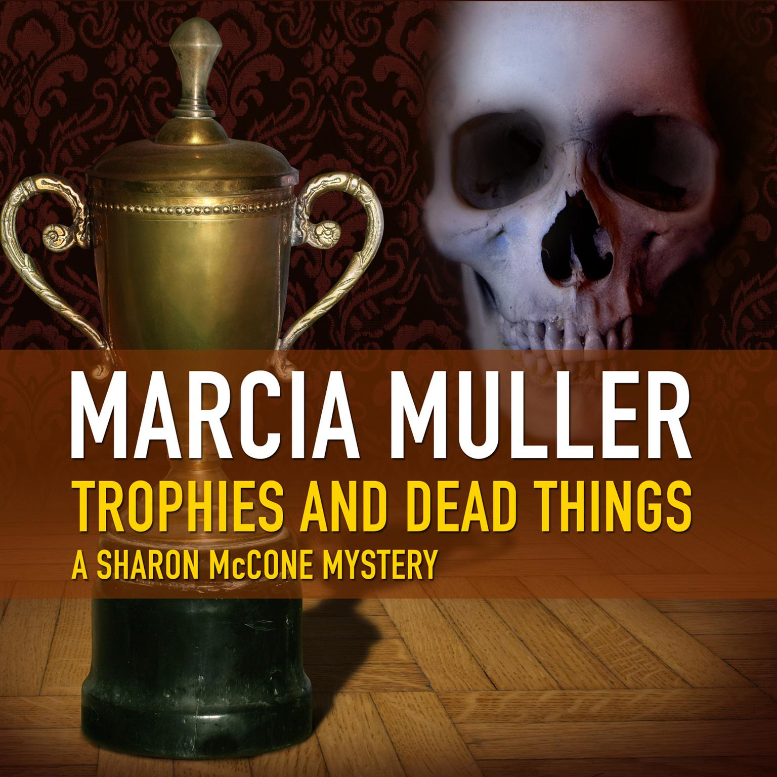 Printable Trophies and Dead Things Audiobook Cover Art