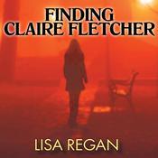Finding Claire Fletcher Audiobook, by Lisa Regan