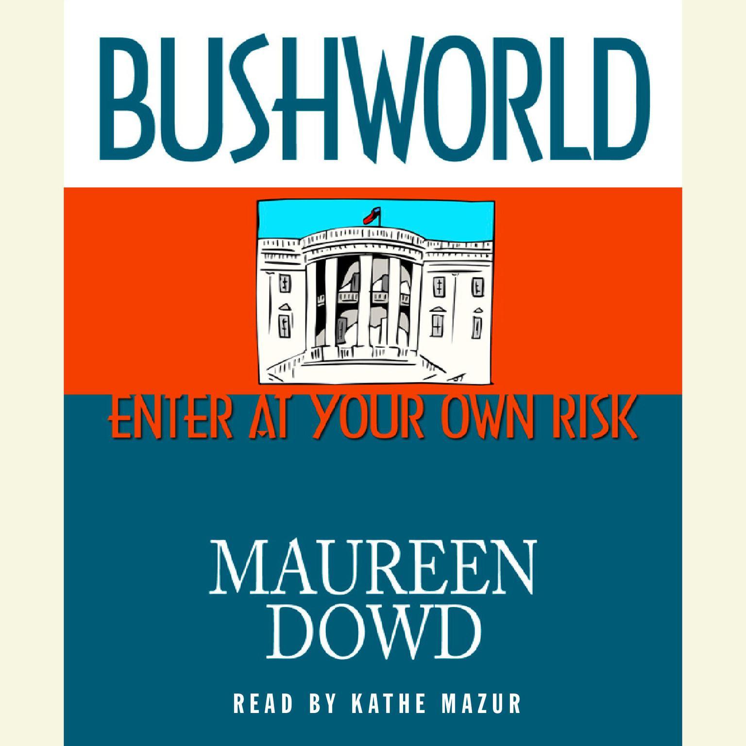 Printable Bushworld: Enter at Your Own Risk Audiobook Cover Art