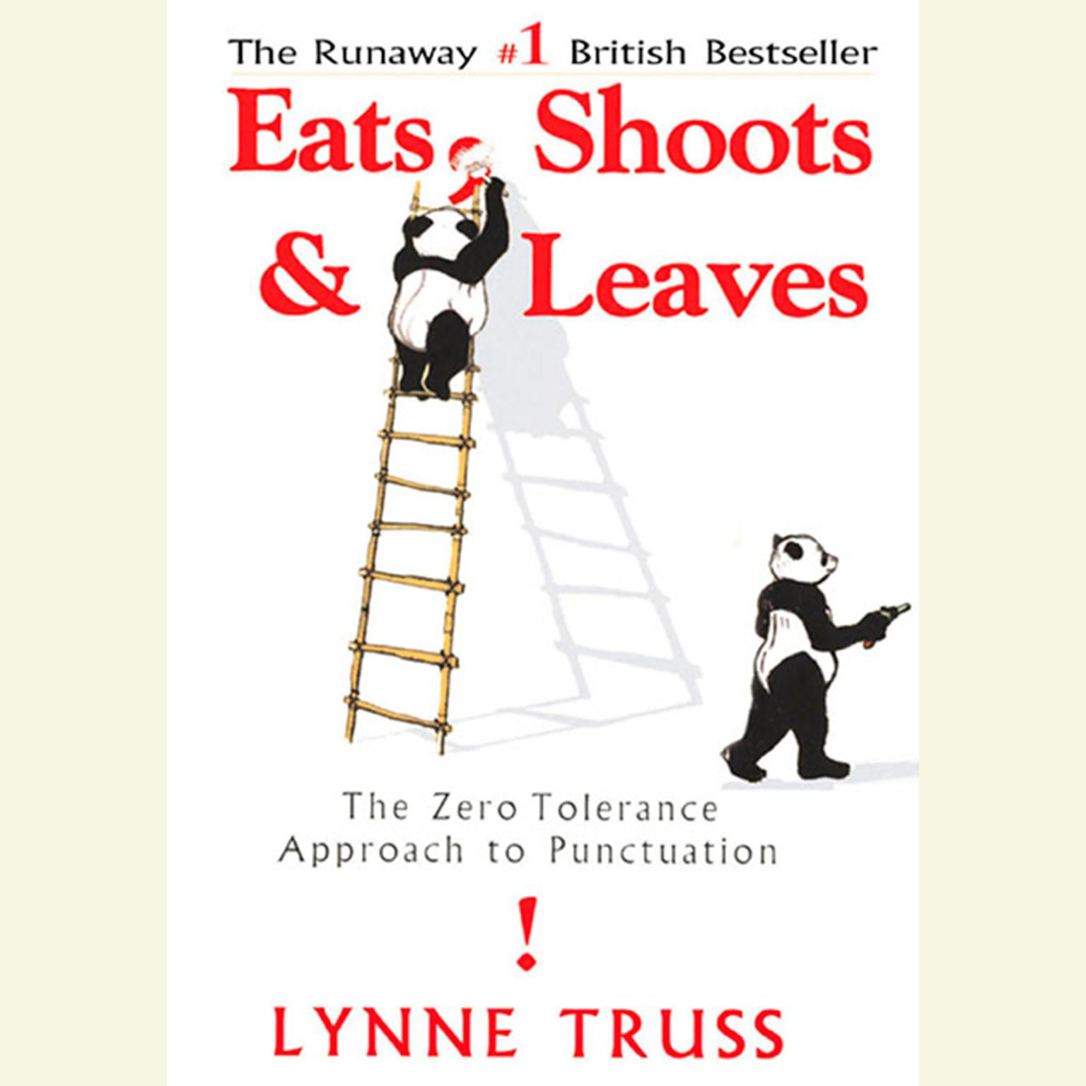 Printable Eats, Shoots & Leaves: The Zero Tolerance Approach to Punctuation Audiobook Cover Art