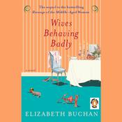 Wives Behaving Badly Audiobook, by Elizabeth Buchan