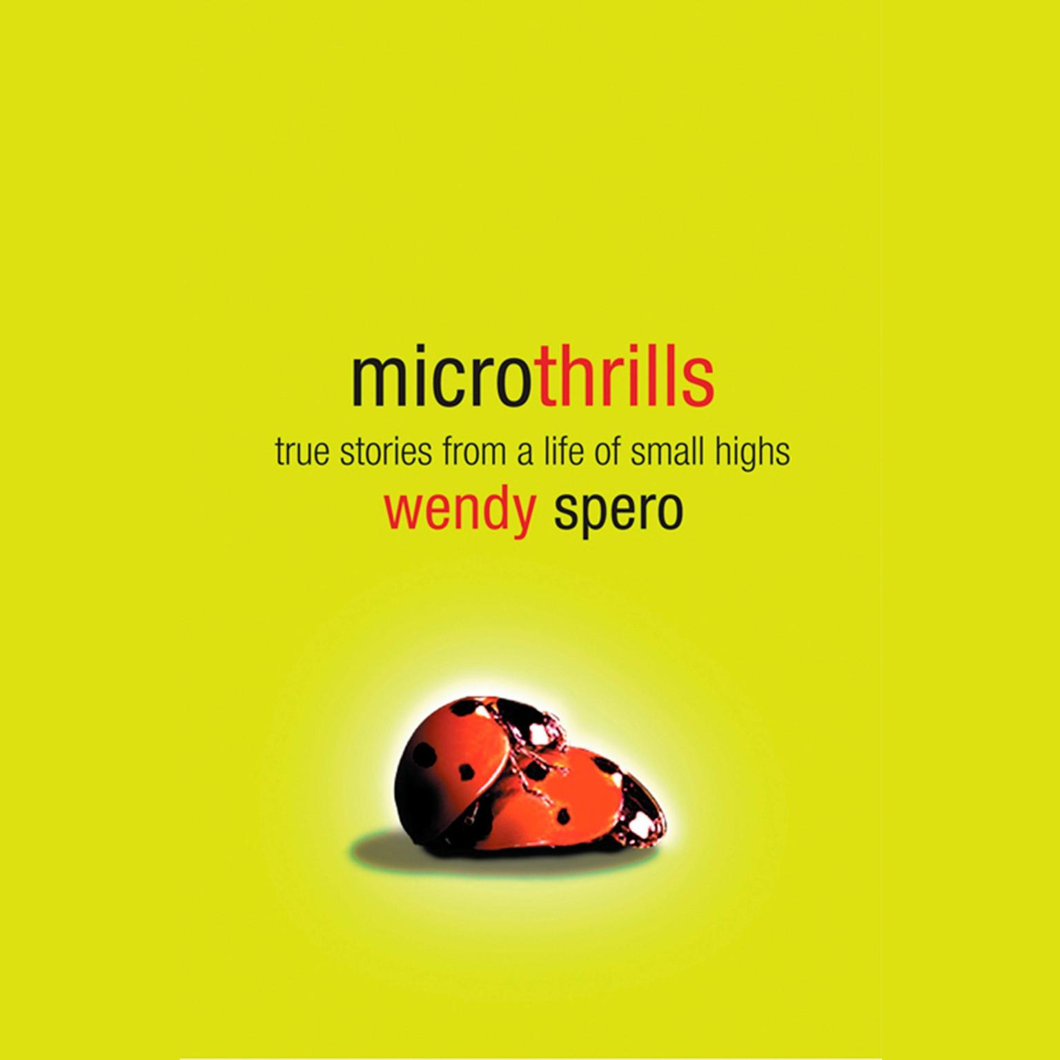 Printable Microthrills: True Stories from a Life of Small Highs Audiobook Cover Art