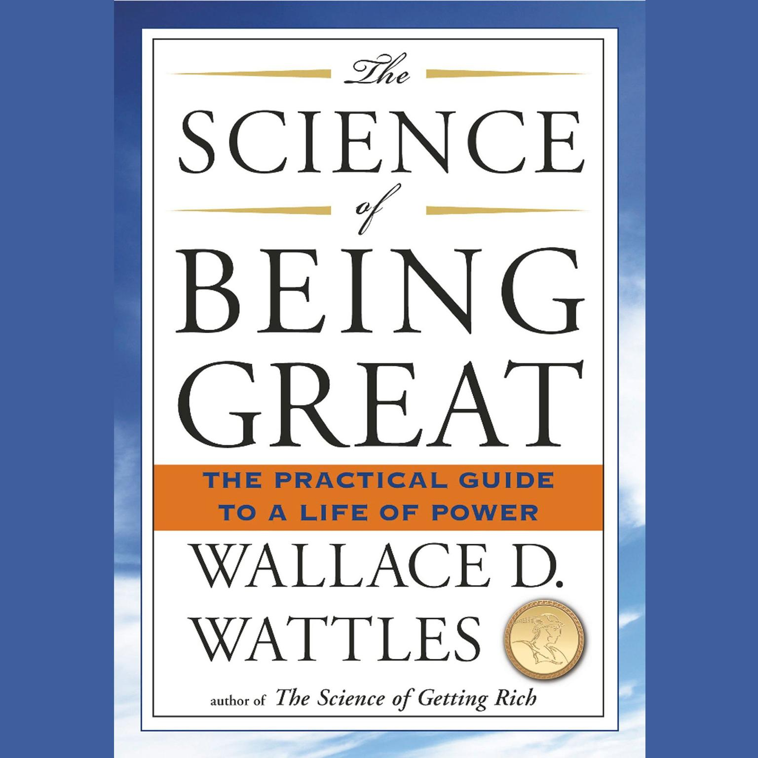 Printable The Science of Being Great: The Practical Guide to a Life of Power Audiobook Cover Art