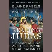 Reading Judas: The Gospel of Judas and the Shaping of Christianity, by Elaine Pagels