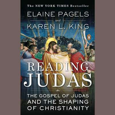 Reading Judas: The Gospel of Judas and the Shaping of Christianity Audiobook, by Elaine Pagels