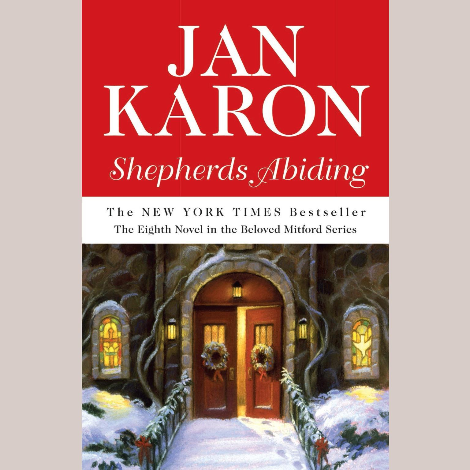Shepherds Abiding, including Esthers Gift and the Mitford Snowmen: Including Esther's Gift and The Mitford Snowmen Audiobook, by Jan Karon