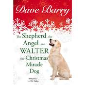 The Shepherd, the Angel, and Walter the Christmas Miracle Dog Audiobook, by Dave Barry