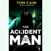 The Accident Man: A Novel, by Tom Cain