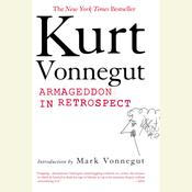 Armageddon in Retrospect, by Kurt Vonnegut