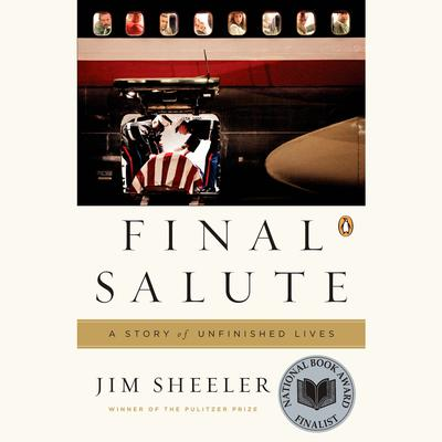 Final Salute: A Story of Unfinished Lives Audiobook, by Jim Sheeler