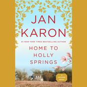 Home to Holly Springs: The First of the Father Tim Novels Audiobook, by Jan Karon