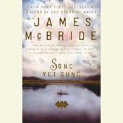 Song Yet Sung Audiobook, by James McBride