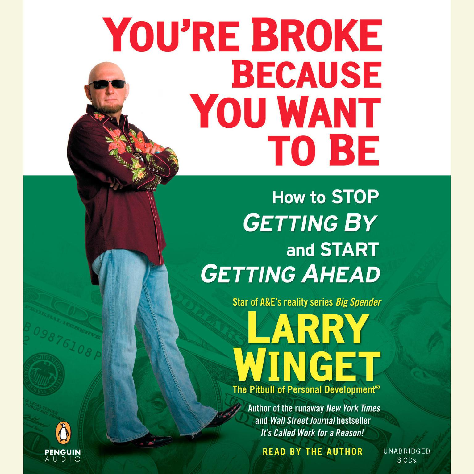 Printable You're Broke Because You Want to Be: How to Stop Getting By and Start Getting Ahead Audiobook Cover Art