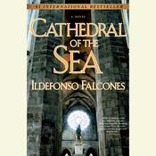 Cathedral of the Sea, by Ildefonso Falcones